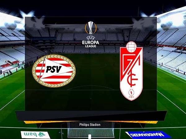 Soi kèo PSV Eindhoven vs Granada 00h00, 23/10 - Europa League