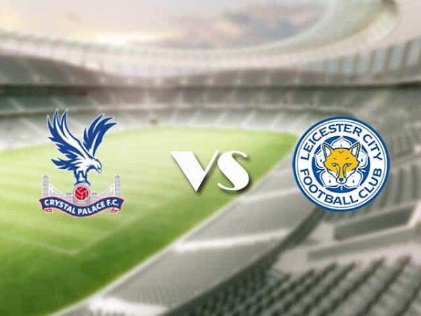 Soi kèo Crystal Palace vs Leicester – 22h00 28/12, Ngoại Hạng Anh