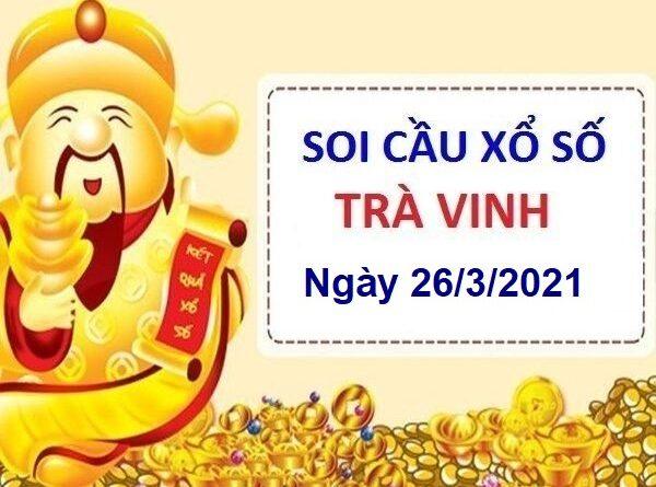 Soi cầu XSTV ngày 26/3/2021