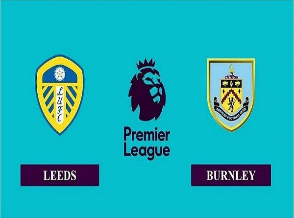Nhận định Burnley vs Leeds – 18h30 15/05, Ngoại Hạng Anh