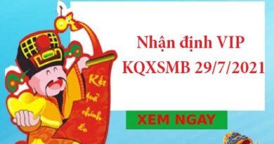 Nhận định VIP KQXSMB 29/7/2021 hôm nay