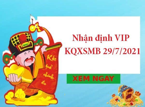 Nhận định VIP KQXSMB 29/7/2021