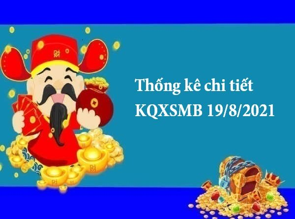 Thống kê chi tiết KQXSMB 19/8/2021
