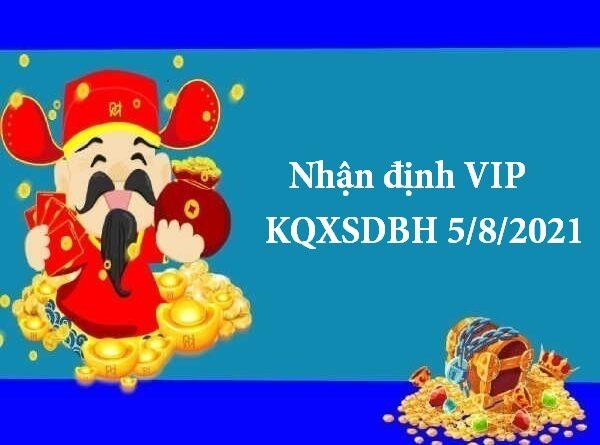 Nhận định VIP KQXSDBH 5/8/2021