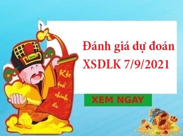 Đánh giá dự đoán XSDLK 7/9/2021