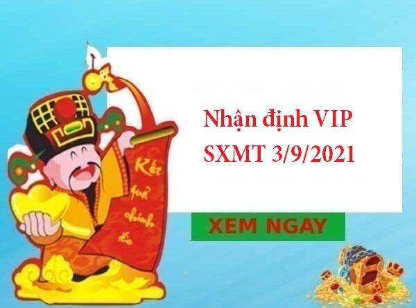 Nhận định VIP SXMT 3/9/2021