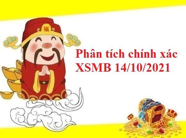 Phân tích chính xác XSMB 14/10/2021